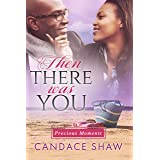 Then There Was You (Precious Moments Book 3)