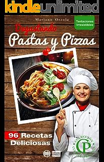 DEGUSTANDO PASTAS Y PIZZAS: 96 recetas deliciosas (Colección Cocina Práctica - Tentaciones Irresistibles nº