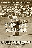The Eternal Summer: Palmer, Nicklaus, and Hogan in 1960, Golf's Golden Year