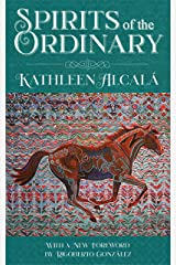 Spirits of the Ordinary: A Tale of Casas Grandes Kindle Edition