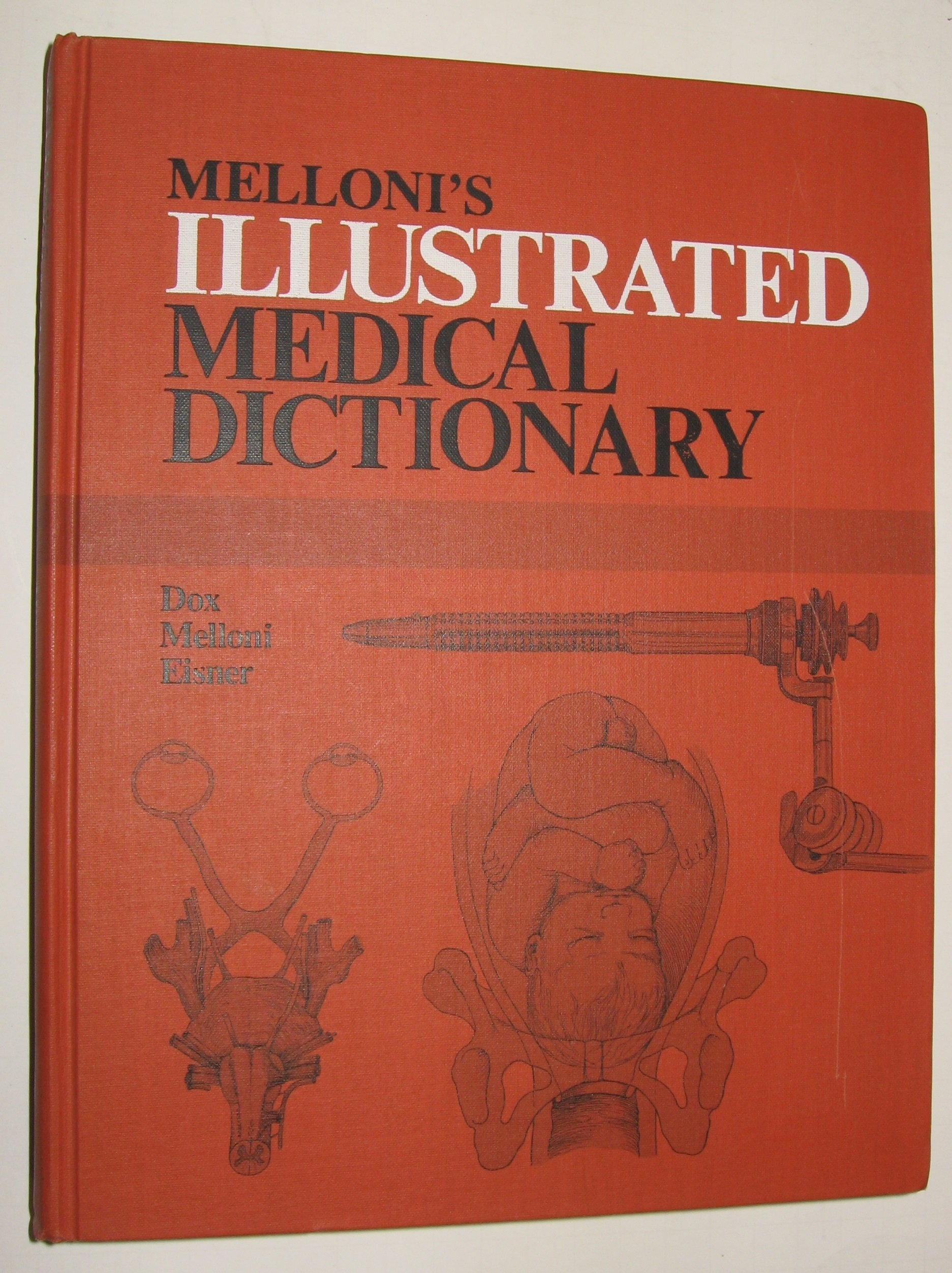 Mellonis Illustrated Medical Dictionary Ida G Dox Etc
