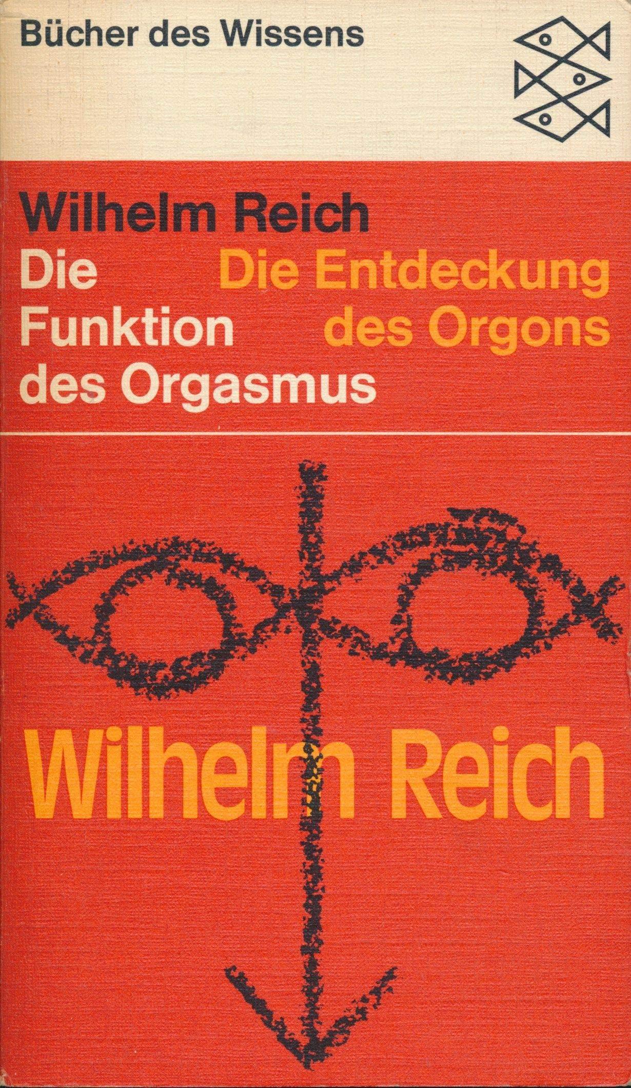 Die Entdeckung des Orgons I. Die Funktion des Orgasmus Broschiert – August 1986 Wilhelm Reich Fischer-TB.-Vlg. Ffm 3596267528