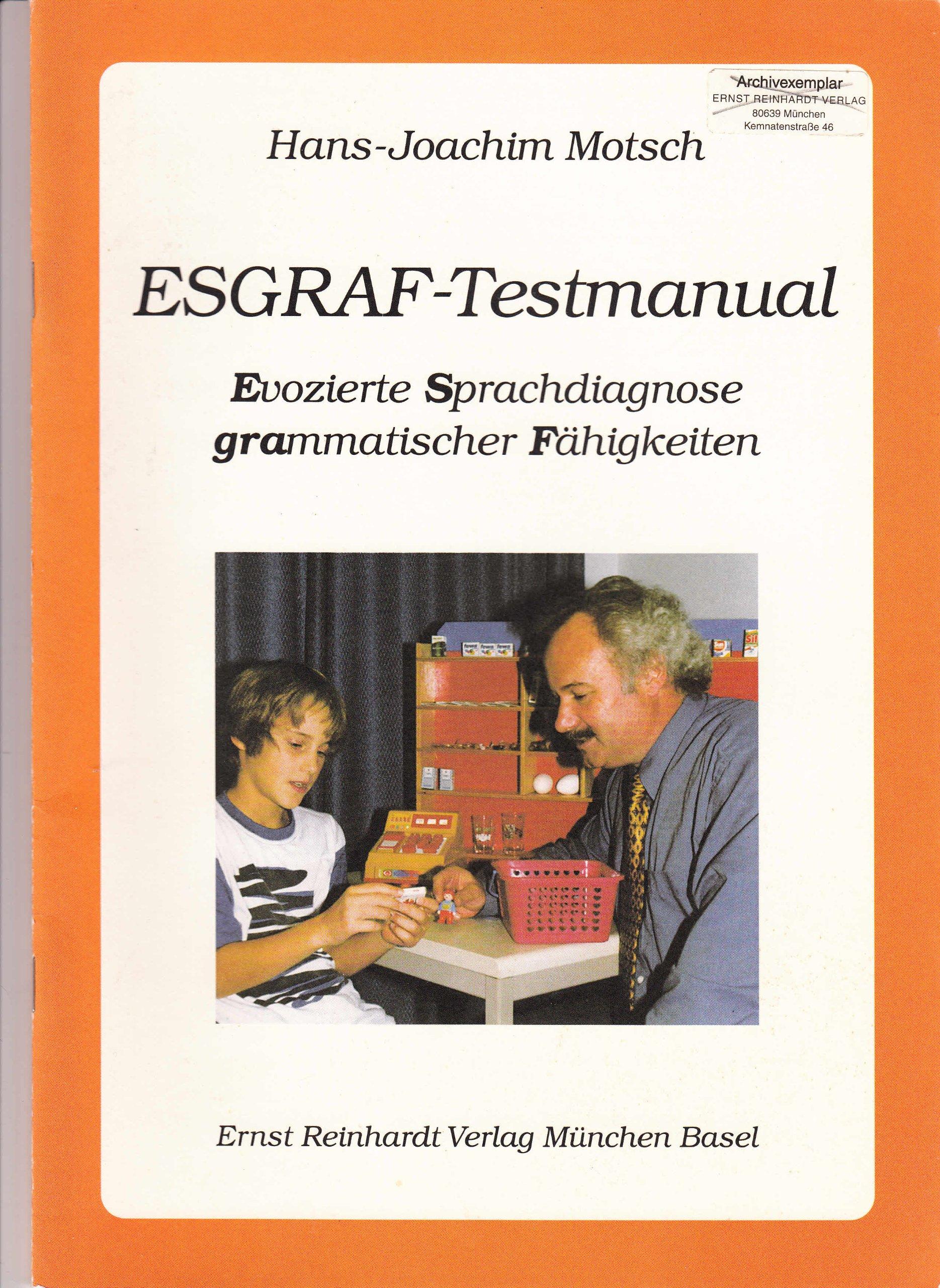 ESGRAF- Testmanual. Evozierte Sprachdiagnose grammatischer Fähigkeiten