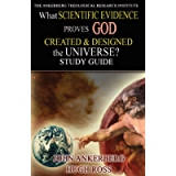 What Scientific Evidence Proves God Created & Designed the Universe?: Study Guide