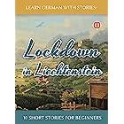 Learn German with Stories: Lockdown in Liechtenstein – 10 Short Stories For Beginners (Dino lernt Deutsch - Simple German Sho