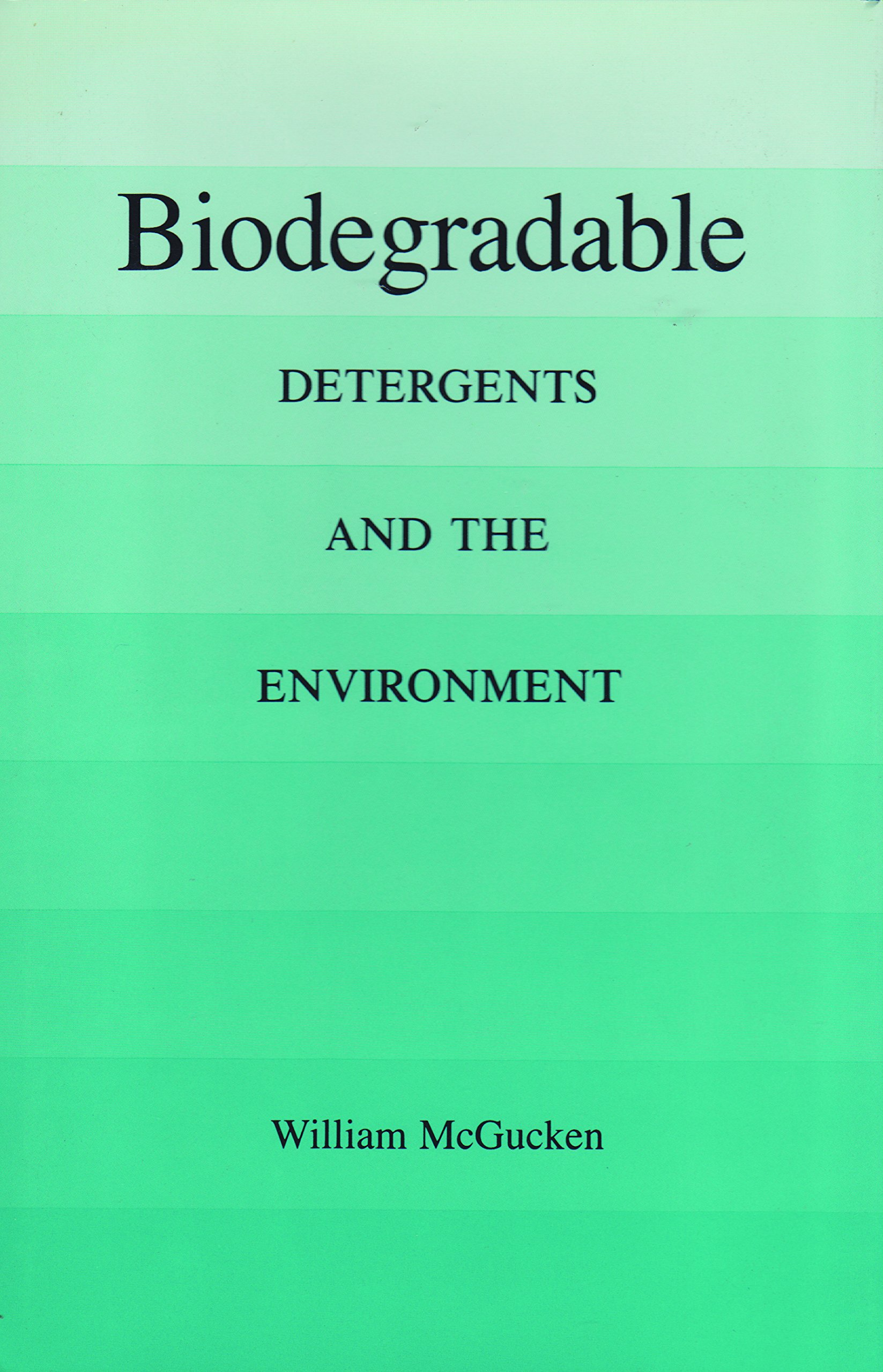 Biodegradable: Detergents and the Environment Environmental ...