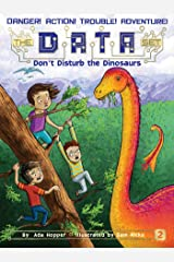 Don't Disturb the Dinosaurs (The DATA Set Book 2) Kindle Edition
