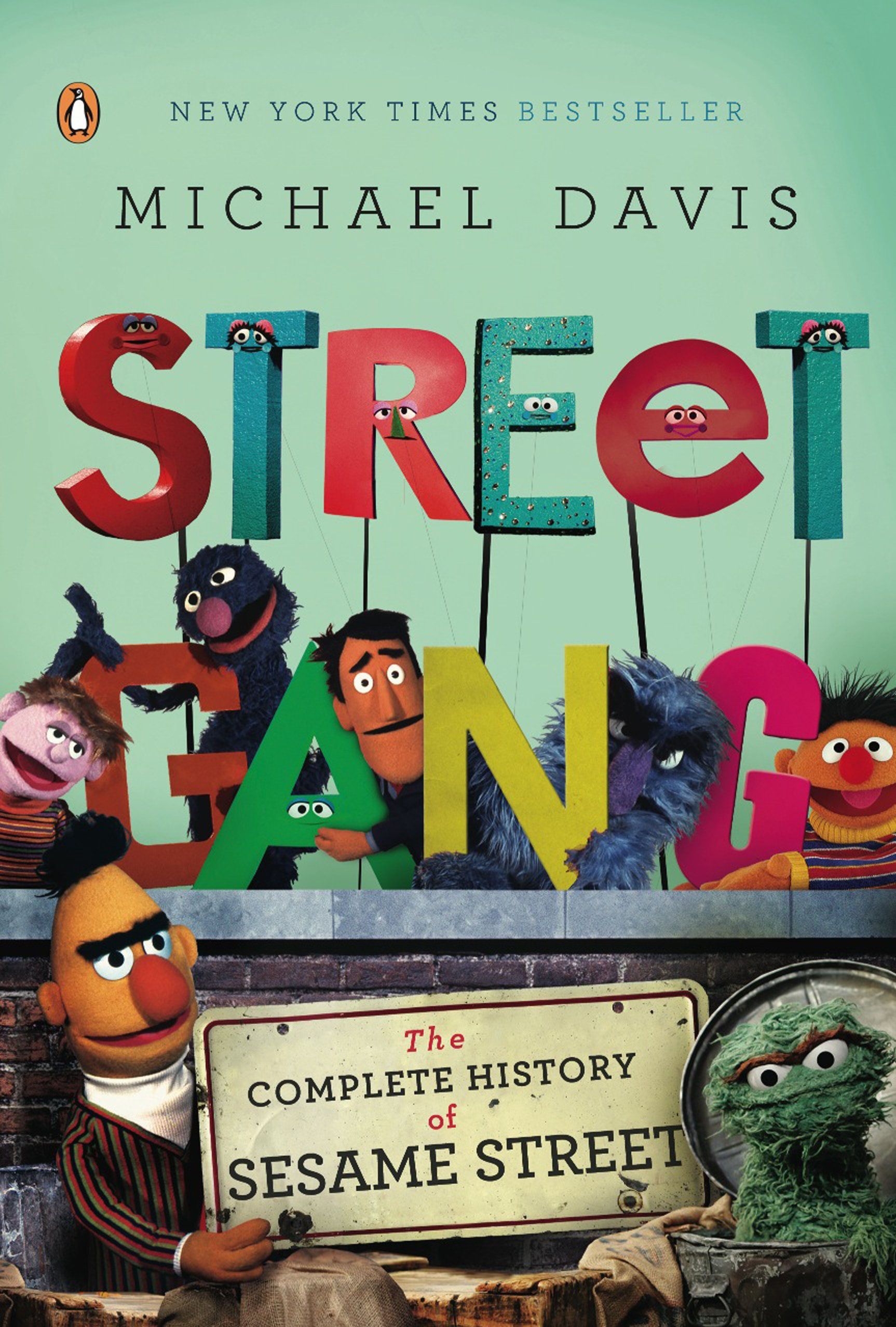 Street Gang  The Complete History Of Sesame Street  English Edition