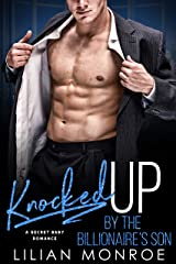 Knocked Up by the Billionaire's Son: A Secret Baby Romance (Knocked Up Series Book 4) Kindle Edition