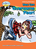 You Can Overcome Fear! A Winning Skills Book
