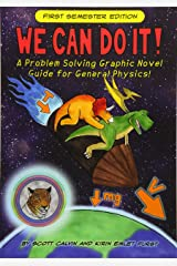 We Can Do It!: A Problem Solving Graphic Novel Guide for General Physics Paperback