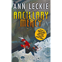 Ancillary Mercy: The conclusion to the trilogy that began with ANCILLARY JUSTICE (Imperial Radch Book 3)