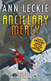 Ancillary Mercy: The conclusion to the trilogy that began with ANCILLARY JUSTICE (Imperial Radch Book 3) (English Edition)