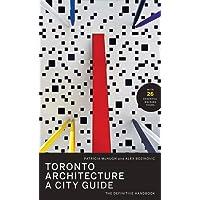 Toronto Architecture: A City Guide