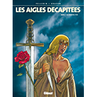 Les Aigles décapitées - Tome 03 : Les Eperons d'or (French Edition)