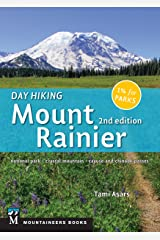 Day Hiking: Mount Rainier: National Park, Crystal Mountain, Cayuse and Chinook Passes Kindle Edition