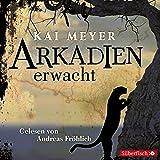 Arkadien erwacht: 6 CDs (Arkadien-Reihe, Band 1)