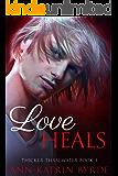 Love Heals (Thicker Than Water Book 3)