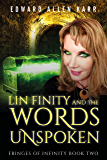 Lin Finity And The Words Unspoken (Fringes Of Infinity Book 2)