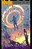 Break (EvoBorne - A LitRPG Saga Book 1)
