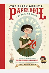 The Black Apple's Paper Doll Primer: Activities and Amusements for the Curious Paper Artist Paperback