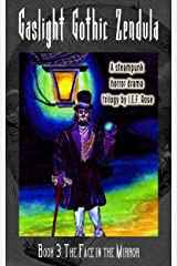 The Face in the Mirror (Book 3 of 3) (Gaslight Gothic Zendula) Kindle Edition