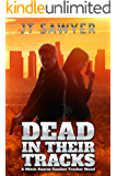 Dead in Their Tracks: A Mitch Kearns Combat-Tracker Thriller (Mitch Kearns Combat Tracker Series Book 1)