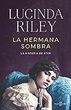La hermana sombra (Las Siete Hermanas 3): La historia de Star (Spanish Edition)