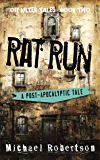 Rat Run: A Post-Apocalyptic Tale (Off-Kilter Tales Book 2)