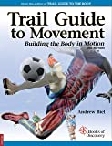 Trail Guide to Movement: Bulding the Body in Motion