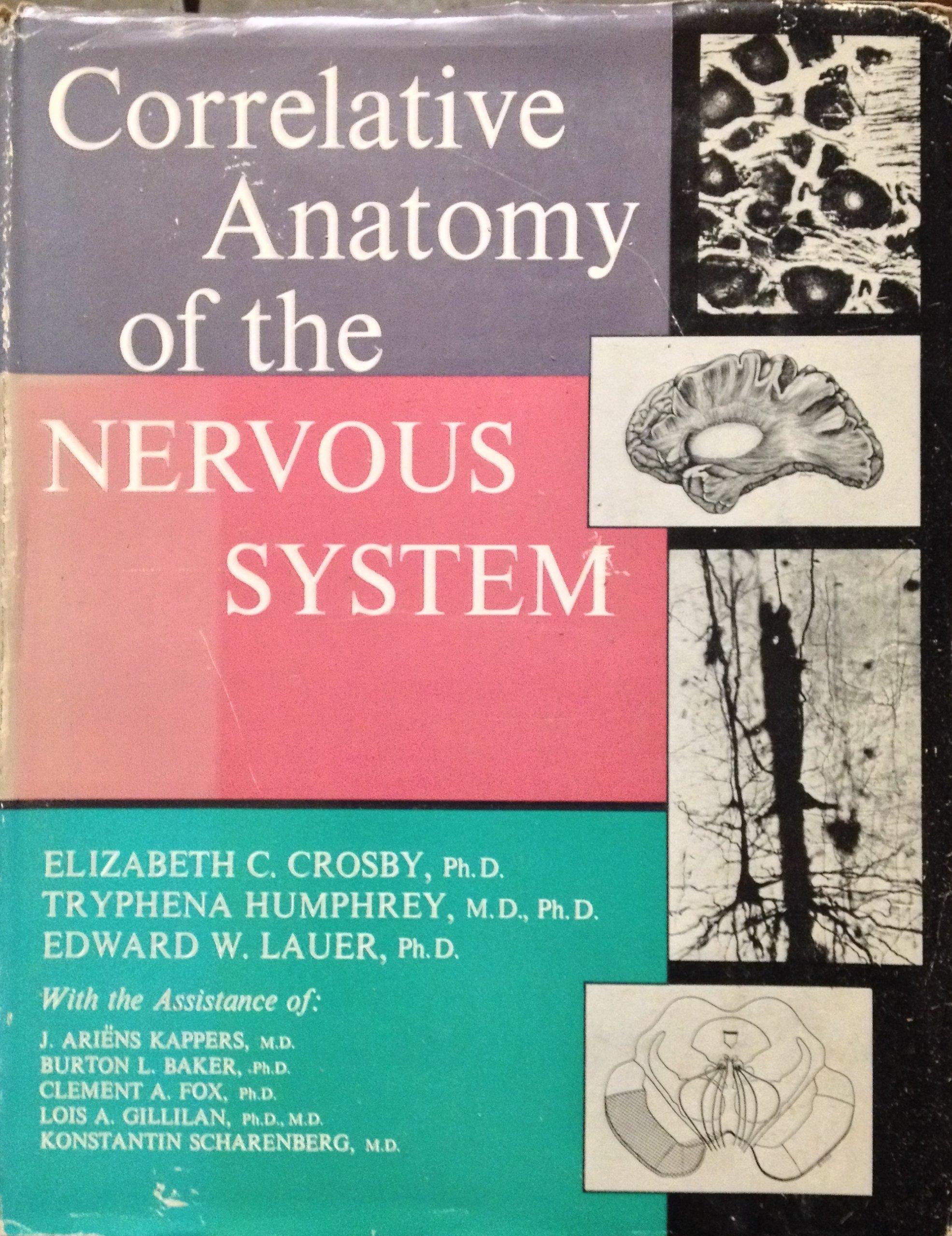 Correlative Anatomy of the Nervous System: Elizabeth C. Crosby ...