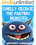 George the Farting Monster (Children's Books, Bedtime Stories,  Early Reader, Kids Free, Funny Children's Book For Age 4-8)