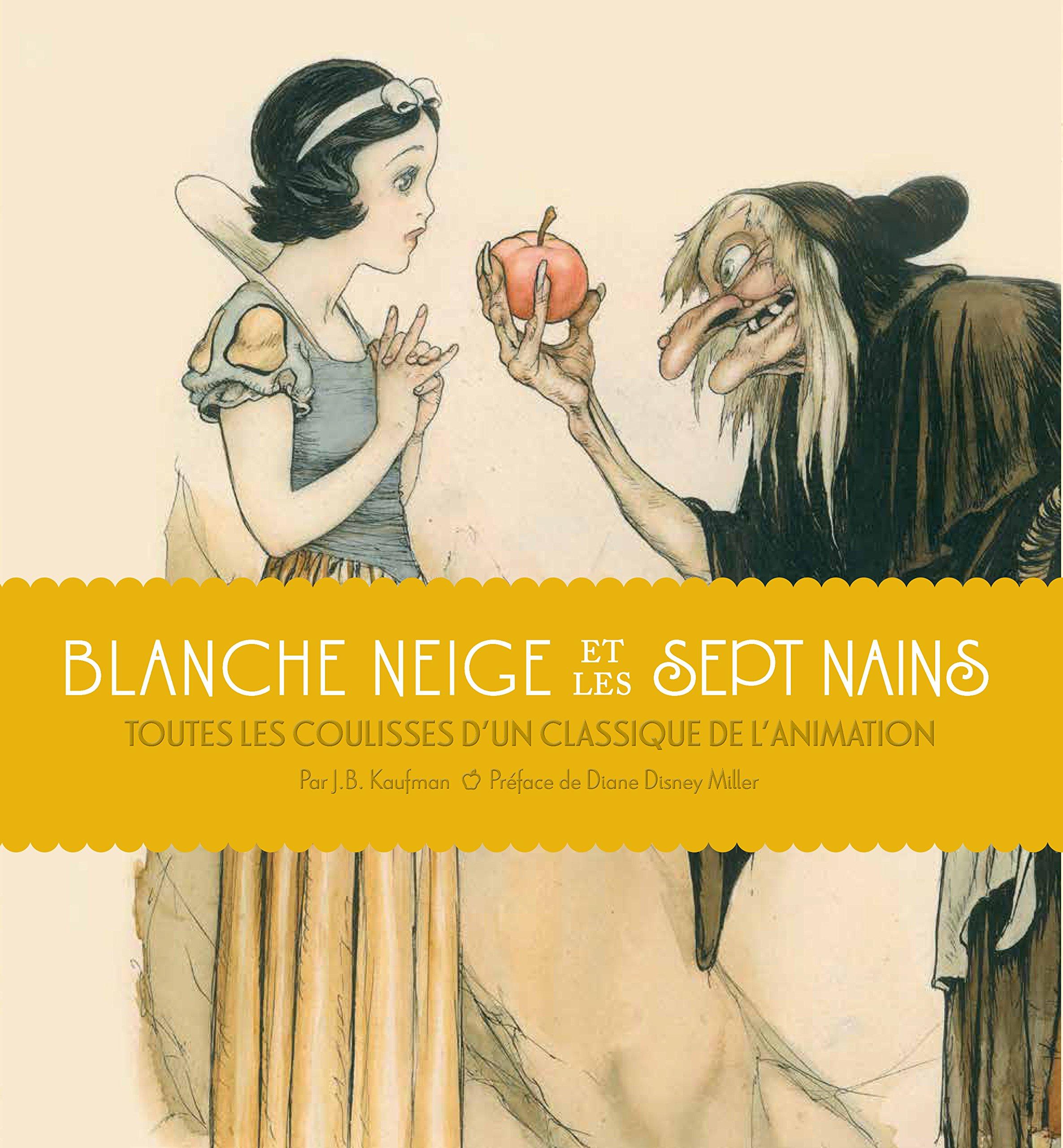 Blanche Neige Et Les Sept Nains J B Kaufman 9782364802520