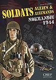 Soldats Allies & Allemands Normandie 1944