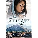 The Faith of a Wife (Women of Faith Book 1)