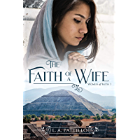 The Faith of a Wife (Women of Faith Book 1)