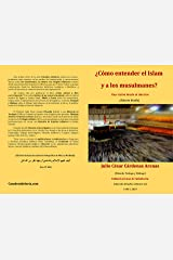 ¿Cómo entender al islam y a los musulmanes? Una visión desde el interior (Kindle) (Estudios islámicos nº 1) (Spanish Edition) Kindle Edition