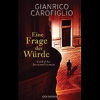 Eine Frage der Würde: Ein Fall für Avvocato Guerrieri 5 - Roman