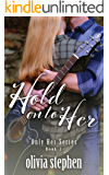 Hold on to Her (Only Her Series Book 2)
