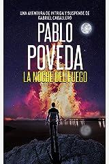 La noche del fuego: Una aventura de intriga y suspense de Gabriel Caballero (Series detective privado crimen y misterio nº 3) (Spanish Edition) Kindle Edition