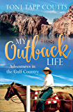 My Outback Life: The sequel to the bestselling memoir A Sunburnt Childhood