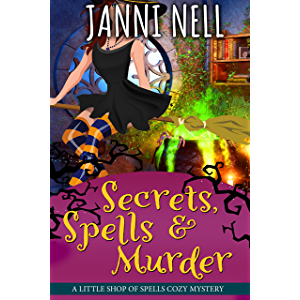 Secrets, Spells & Murder (Little Shop of Spells Book 1)