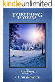 Everything Is Yours (An Everything Novella)