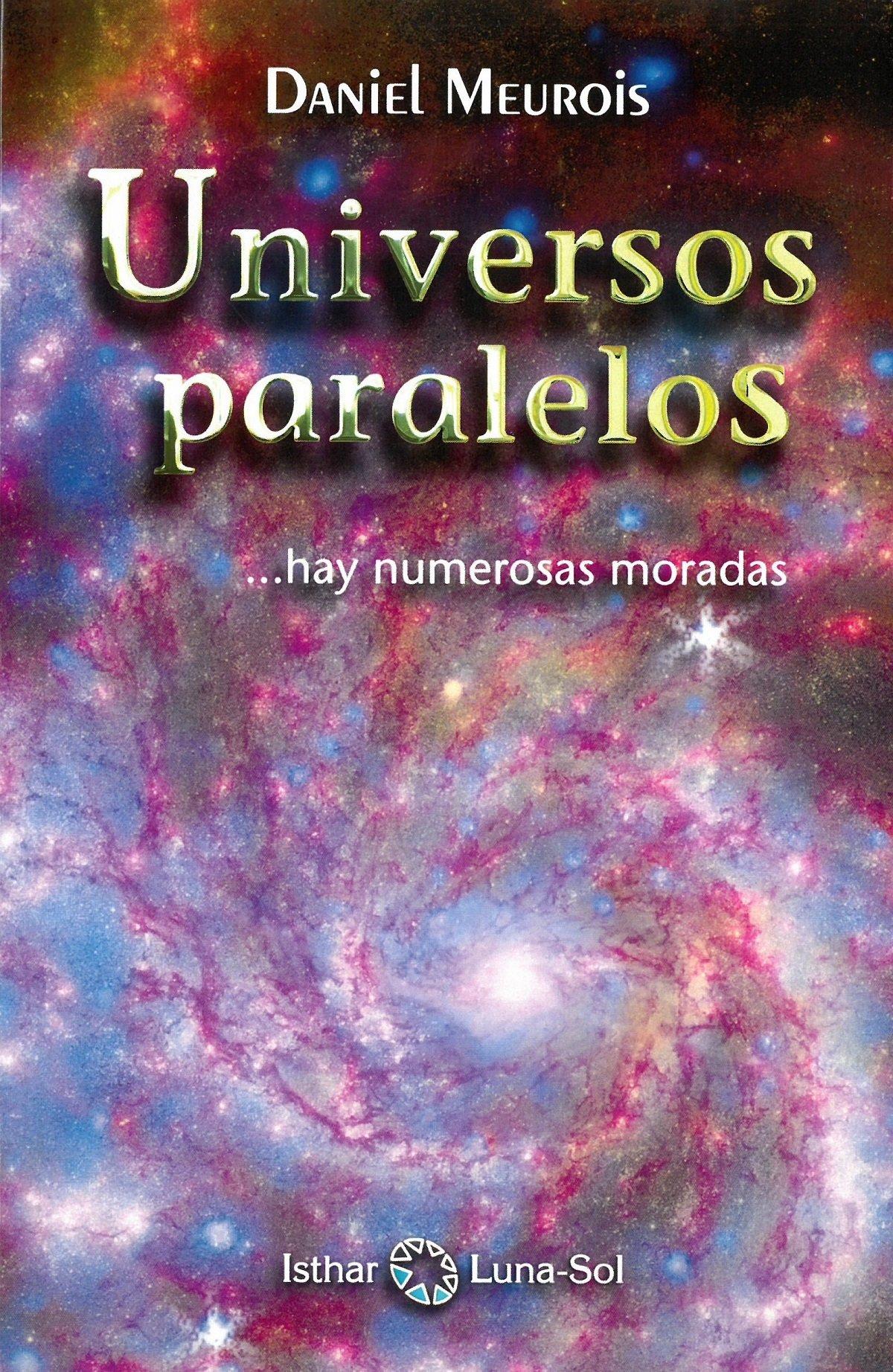 Universos paralelos: ...hay numerosas moradas: Amazon.es: Daniel Meurois,  Rosa Albert Subira: Libros