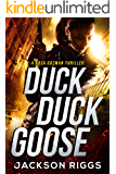 Duck Duck Goose: A Rosa Guzman Thriller