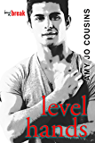 Level Hands (Bend or Break Book 4)