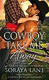 Cowboy Take Me Away: A Texas Kings Novel