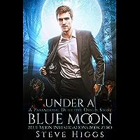 Under a Blue Moon: An Origin Story: Blue Moon Investigations Urban Fantasy Thriller Book 11 (English Edition)