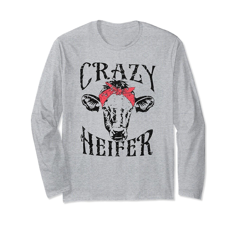 Crazy Heifer funny Long Sleeve-mt