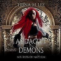The Audacity of Demons: Assassins of Mayhem Academy, Book 1